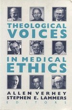 9780802806642: Theological Voices in Medical Ethics