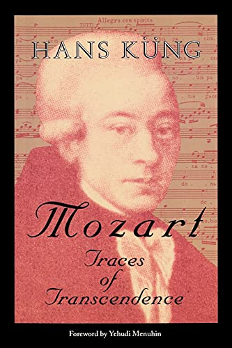Mozart: Traces of Transcendence: Mr. Hans Kung