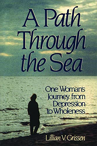 9780802807021: A Path Through the Sea: One Woman's Journey from Depression to Wholeness