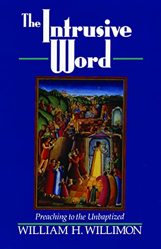 9780802807069: The Intrusive Word: Preaching to the Unbaptized