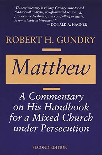 Matthew: A Commentary on His Handbook for a Mixed Church under Persecution: Gundry, Robert Horton