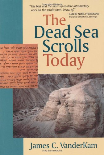 The Dead Sea Scrolls Today: VanderKam JC