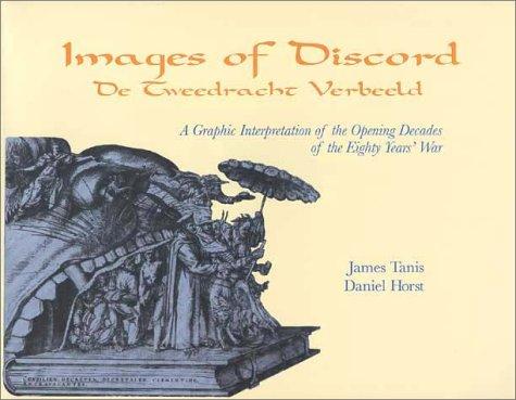9780802807427: Images of Discord: A Graphic Interpretation of the Opening Decades of the Eighty Years' War (De Tweedracht Verbeeld : Prentkunst Als Propaganda Aan)