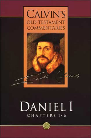 9780802807502: Daniel 1-6 (Calvin's Old Testament Commentary) (Chapters 1-6)