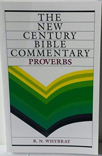 9780802807878: Proverbs (New Century Bible Commentary)