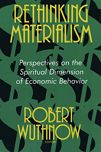 9780802807892: Rethinking Materialism: Perspectives on the Spiritual Dimension of Economic Behavior