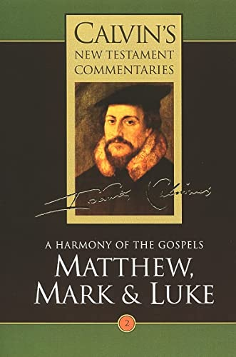 9780802808028: Calvin's New Testament Commentaries, Volume 2: A Harmony of the Gospels: Matthew, Mark, and Luke (Calvin's New Testament Commentaries Series Volume 2)