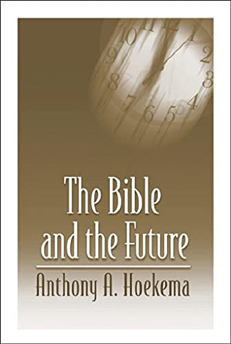 9780802808516: The Bible and the Future