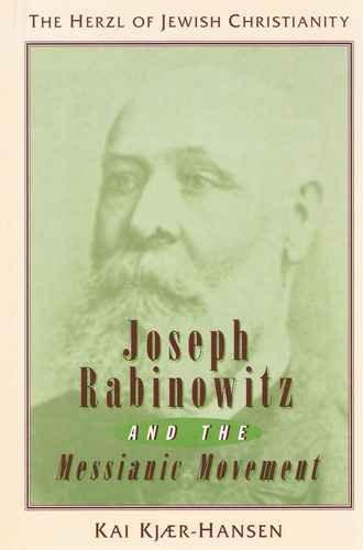 9780802808592: Joseph Rabinowitz and the Messianic Movement: The Herzl of Jewish Christianity