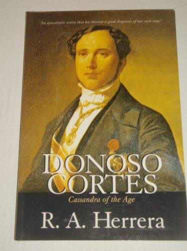 9780802808745: Donoso Cortes: Cassandra of the Age