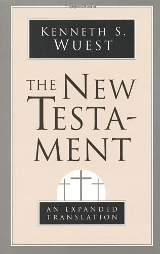 The New Testament: An Expanded Translation (0802808824) by Kenneth S. Wuest