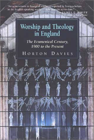 9780802808936: Worship and Theology in England, Book 3: The Ecumenical Century, 1900 to the Present