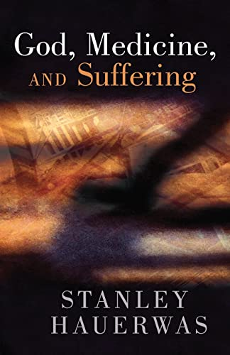9780802808967: God, Medicine, and Suffering