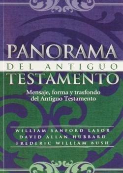 9780802809322: Panorama Del Antiguo Testamento: Mensaje, Forma Y Trasfondo Del Antiguo Testamento