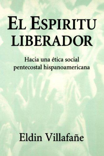 9780802809391: El Espiritu Liberador: Hacia Una Etica Social Pentecostal Hispanoamericana