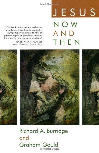 Jesus Now and Then: Richard A. Burridge,