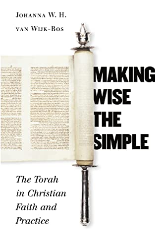 Making Wise the Simple: The Torah in Christian Faith and Practice (Paperback): Johanna W.H. Van ...