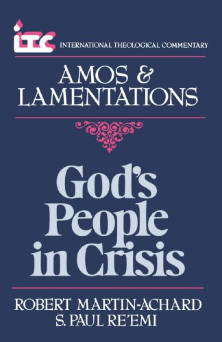 9780802810403: God's People in Crisis: A Commentary on the Books of Amos and Lamentations (International Theological Commentary)