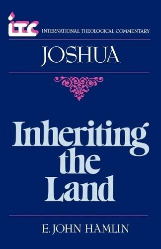 Inheriting the Land: A Commentary on the: Hamlin, E. John