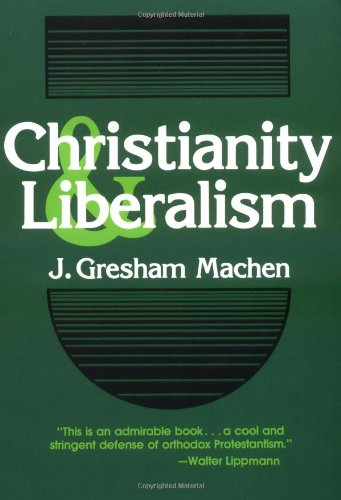 9780802811219: Christianity and Liberalism
