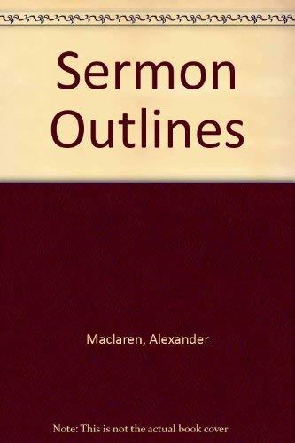 Sermon Outlines: Maclaren, Alexander