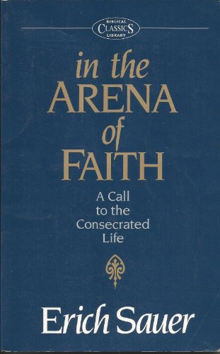 9780802811738: In the Arena of Faith: A Call to the Consecrated Life