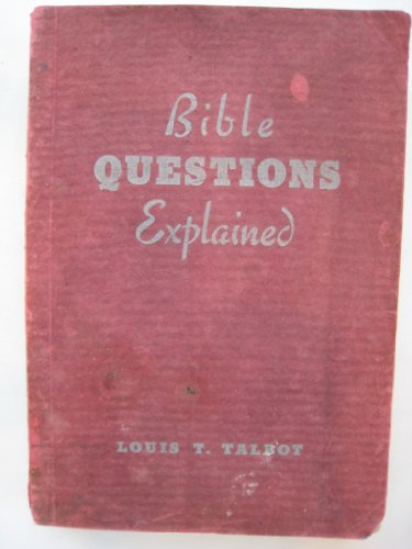 Bible questions explained: Talbot, Louis T