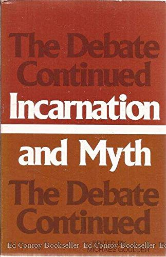9780802811998: Incarnation and myth: The debate continued