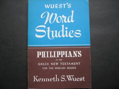 Word Studies: Philippians in the Greek New Testament (9780802812346) by Wuest, Kenneth