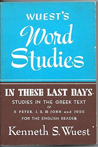 9780802812384: In These Last Days (Wuest's Word Studies series)