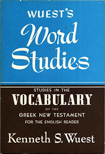 Studies in the Vocabulary of the Greek New Testament for the English Reader (9780802812407) by Kenneth S. Wuest