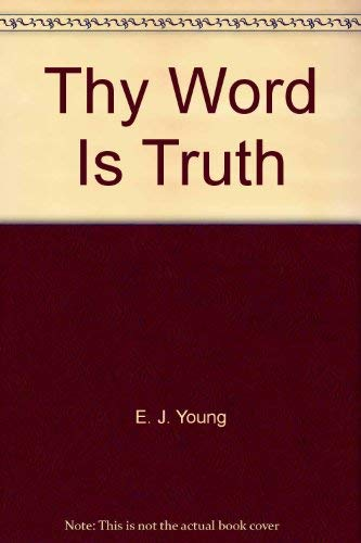 9780802812445: Thy Word Is Truth