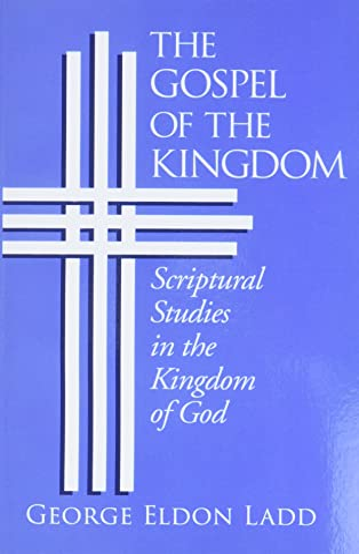 9780802812803: Gospel of the Kingdom: Scriptural Studies in the Kingdom of God