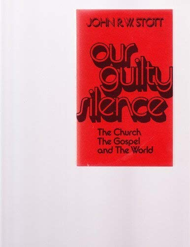 9780802812872: Our Guilty Silence: The Church, the Gospel and the World