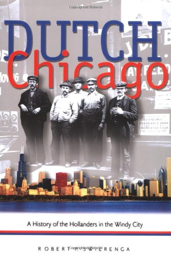 9780802813114: Dutch Chicago: A History of the Hollanders in the Windy City