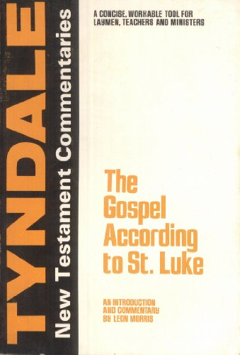 9780802814029: The Gospel According to St. Luke: An Introduction and Commentary (Tyndale New Testament Commentaries)