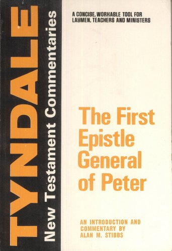 The First Epistle General of Peter: An Introduction and Commentary (Tyndale New Testament Commentaries) (9780802814166) by Alan M. Stibbs