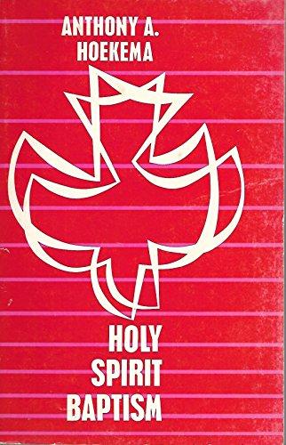 Holy Spirit Baptism: Anthony A. Hoekema