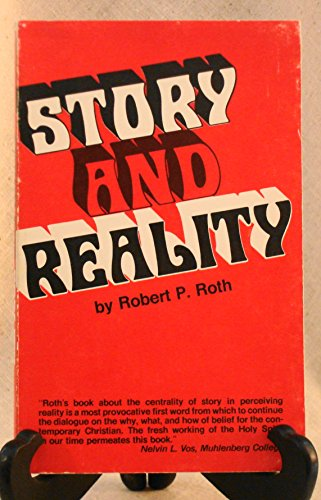 Story and Reality; An Essay on Truth: Roth, Robert Paul
