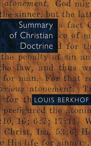 Summary of Christian Doctrine: Louis Berkhof