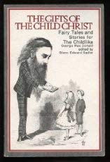 9780802815187: The Gifts of the Child Christ; Fairy Tales and Stories for the Childlike in Two Volumes