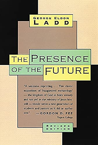 9780802815316: The Presence of the Future: The Eschatology of Biblical Realism
