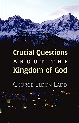 9780802815712: Crucial Questions about the Kingdom of God