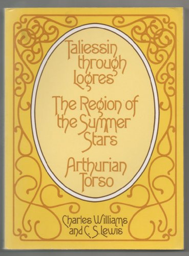 9780802815781: Taliessin through Logres, The Region of the Summer Stars, and Arthurian Torso