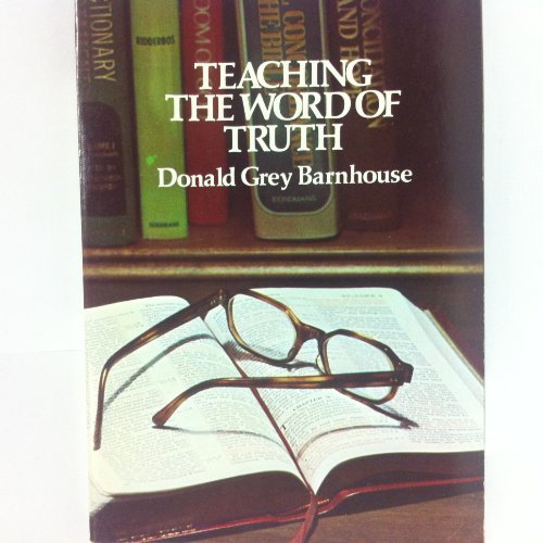 9780802816108: Teaching the Word of Truth