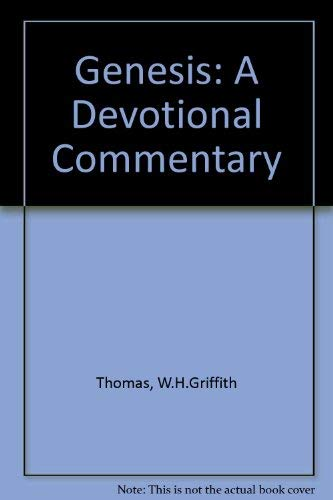 Genesis: A Devotional Commentary: W.H.Griffith Thomas