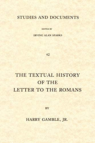 9780802816702: The Textual History of the Letter to the Romans (Studies and Documents)