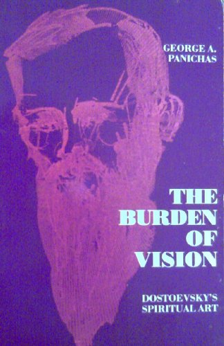 dostoevskys spiritual art the burden of vision library of conservative thought