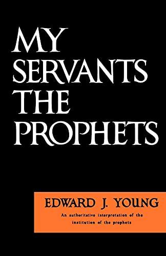 9780802816979: My Servants the Prophets