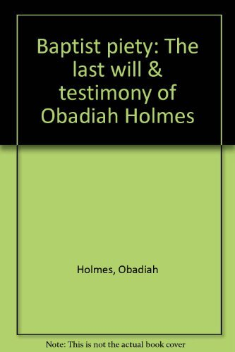 9780802817471: Baptist piety: The last will & testimony of Obadiah Holmes